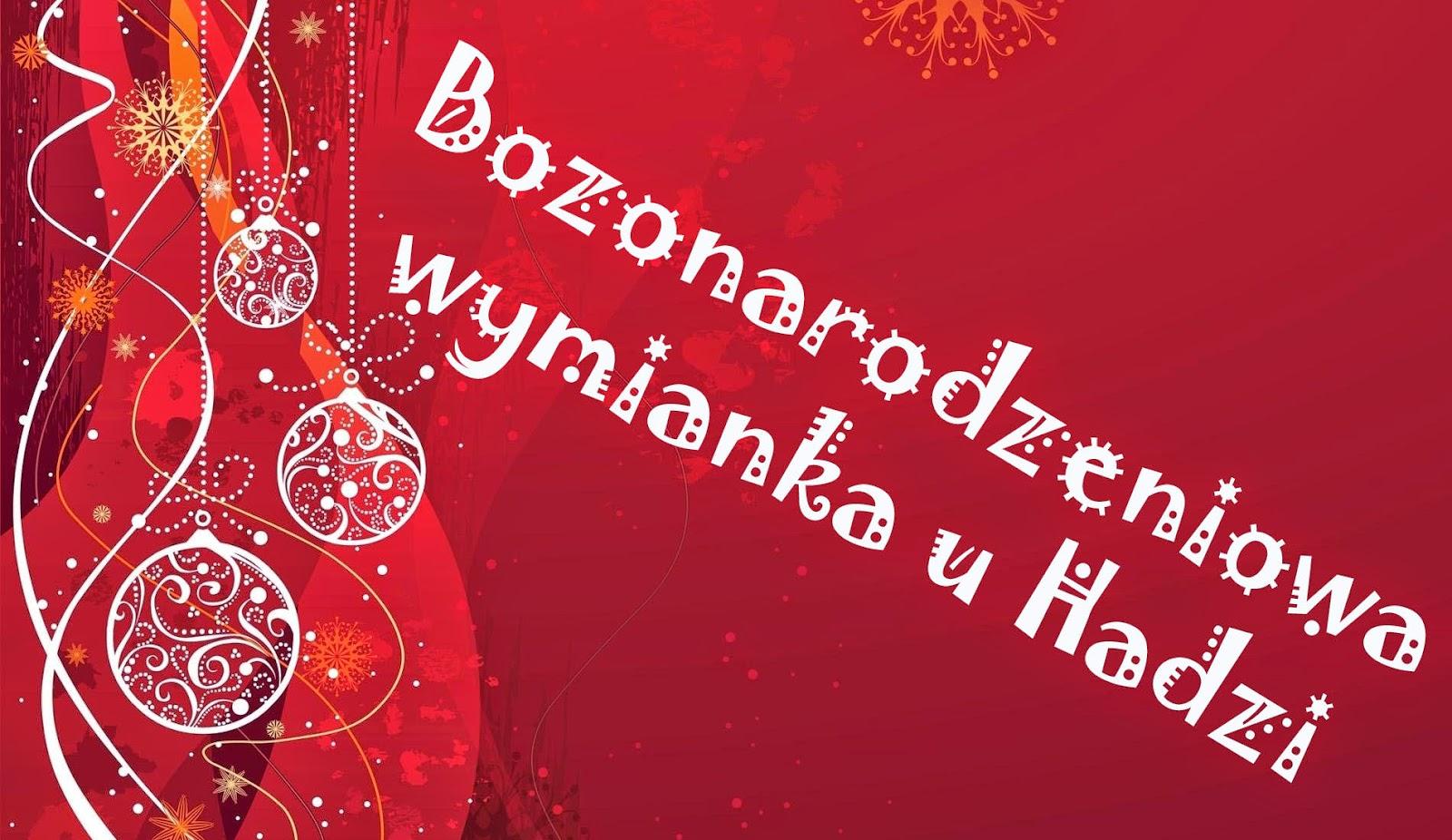 http://bojalubiekaweiksiazki.blogspot.com/2014/10/bozonarodzeniowa-wymianka-u-hadzi-2014.html