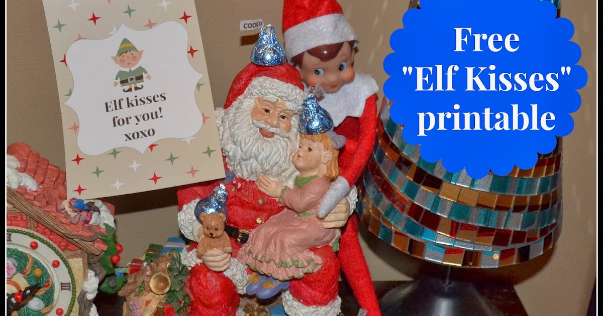 East coast mommy elf on the shelf idea elf kisses with free