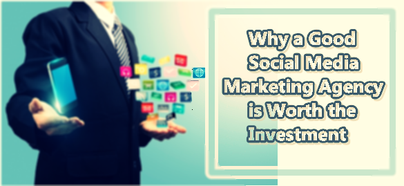 Why a Good Social Media Marketing Agency is Worth the Investment : image