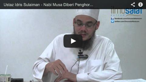 Ustaz Idris Sulaiman – Nabi Musa Diberi Penghormatan Berbicara dengan Allah