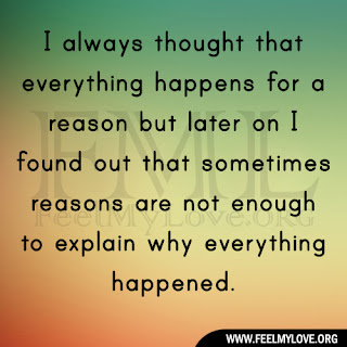 I always thought that everything happens