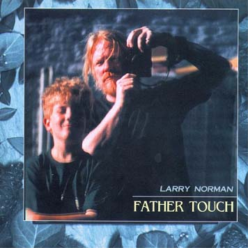 Larry Norman - Father Touch 1999