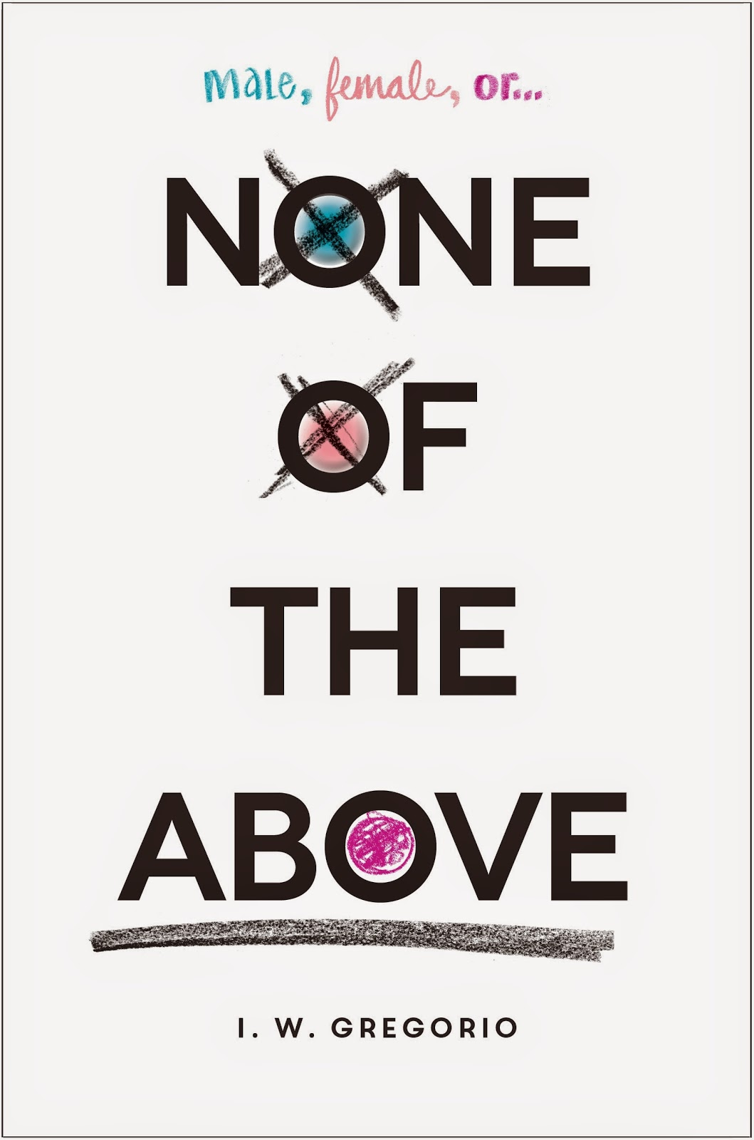 none of the above by i. w. gregorio book cover large hd intersex young adult sarah's reviews ssbookreviews