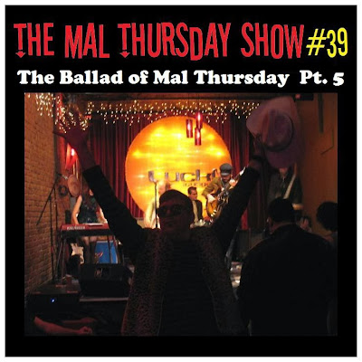 http://www.mevio.com/episode/304846/the-mal-thursday-show-39-the-ballad