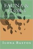 Fauna & Flora - da matéria das estrelas, na Amazon