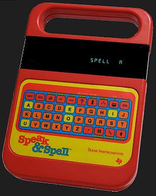 Texas Instruments desarrolló a finales de los años 70 el complejo e innovador Speak And Spell para enseñar a los niños a deletrear