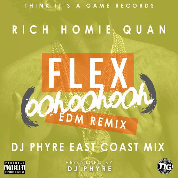 Rich Homie Quan - Flex (Ooh, Ooh, Ooh) [DJ Phyre Remix] - Single Cover