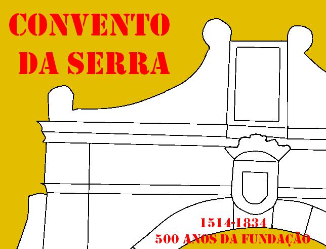 500 anos da Fundação do Convento da Serra