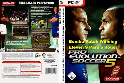 Bomba Patch Winning Eleven 9 Para o Jogo Pro Evolution Soccer 5 PC DVD Capa