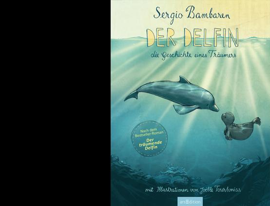 Der Delfin: Die Geschichte eines Träumers