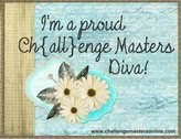 I'm a Challenge Masters Diva