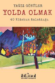 YOLDA OLMAK:<br> 40 KİTABIN ANLATTIĞI