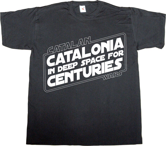 star wars useless spanish politics useless kingdoms fun catalonia independence freedom t-shirt ephemeral-t-shirts