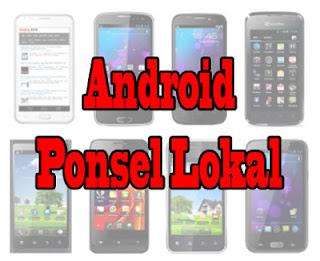 Kisaran Harga Ponsel Lokal berOS Android Baru / Bekas (Update Oktober 2013)