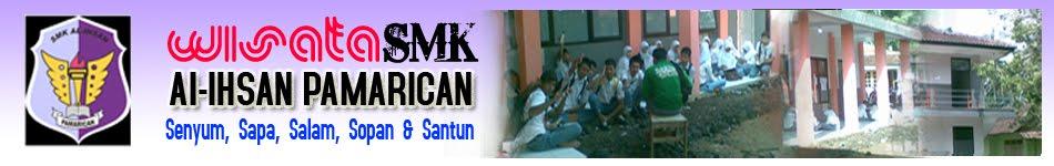 Wisata SMK Al-Ihsan Pamarican