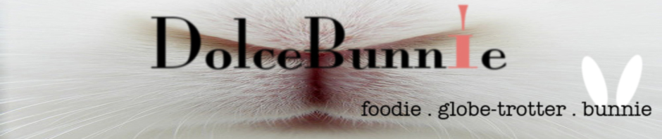 DolceBunnie - life of a globe-trotting foodie