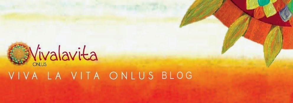 Viva la Vita onlus - il blog