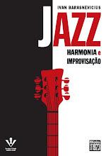 Jazz: Harmonia e improvisação - Ivan Barasnevicius - comprar !!!