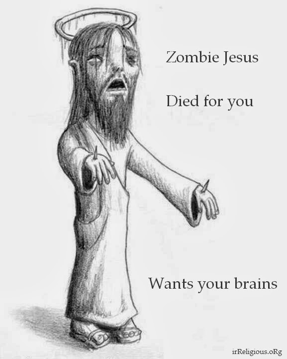 Funny Zombie Jesus Died for you Wants your brains