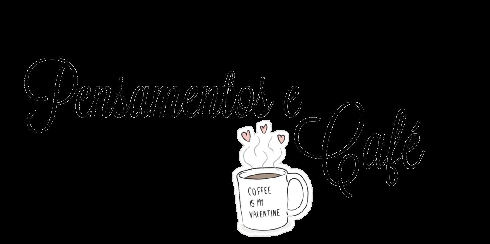 Pensamentos e café