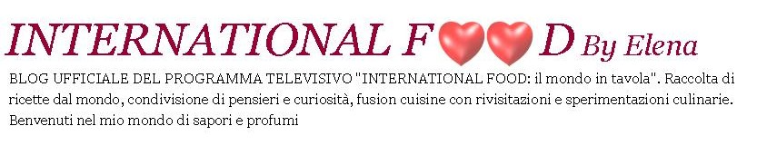 INTERNATIONAL FOOD By Elena