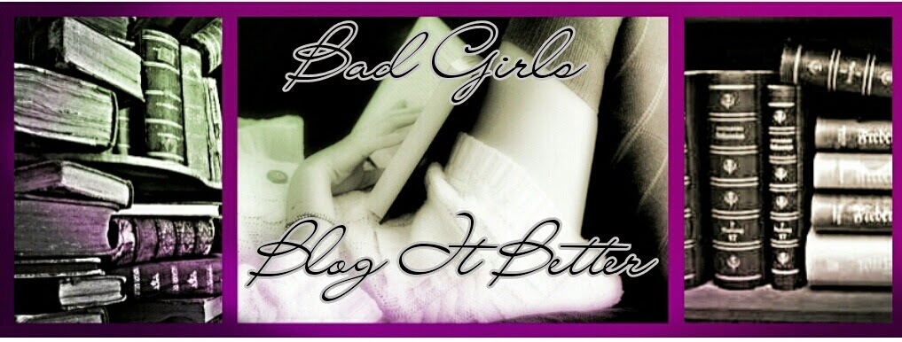 Bad Girls Blog it Better