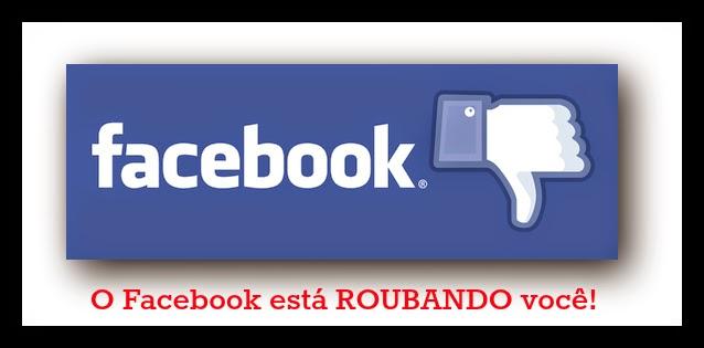 O Facebook está ROUBANDO você