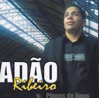 Adão Ribeiro - Planos de Deus