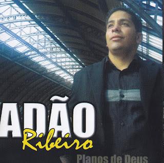 Adão Ribeiro - Planos de Deus - 2011