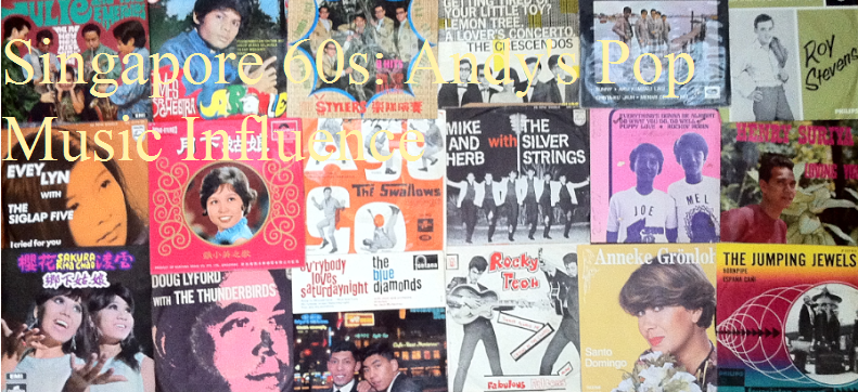 Singapore's 60s: Andy's Pop Music Influence