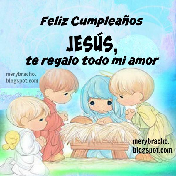 25 de Diciembre, cumpleaños de Jesús, feliz cumpleaños, imagen de pesebre, te amo Jesús, mensaje cristiana, oración