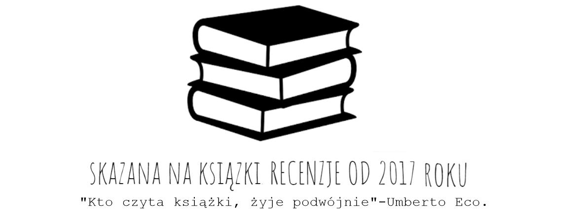 Skazana na książki. Recenzje od 2017 roku.