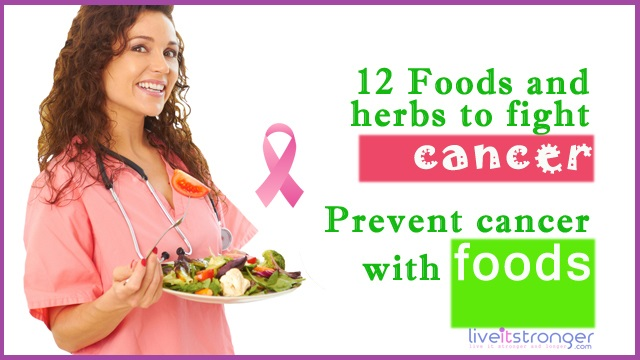 fight cancer with foods and herbs
