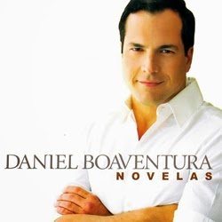 Download Daniel Boaventura Novelas 2014 Baixar CD mp3 2014