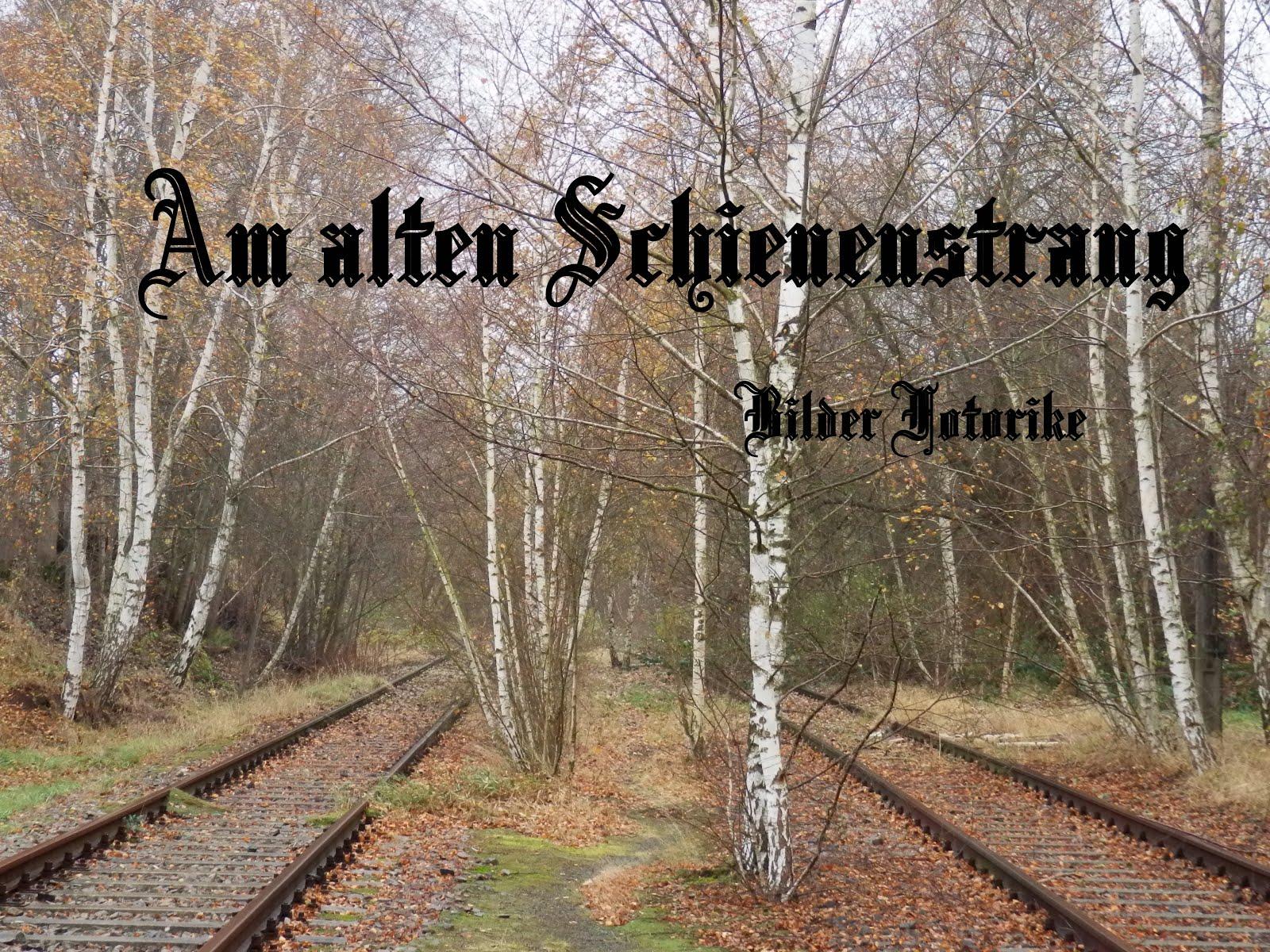 Am alten Schienenstrang