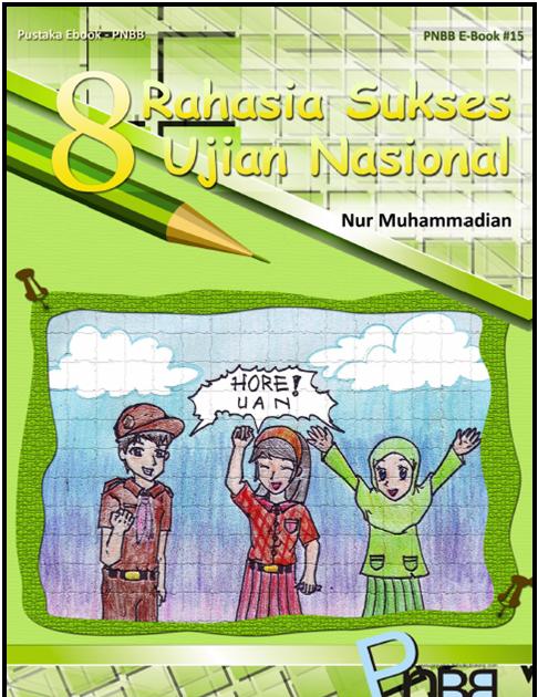 8 RAHASIA SUKSES UJIAN NASIONAL - Dzakiron Inside