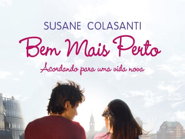 Bem Mais Perto, Susane Colasanti, Novo Conceito