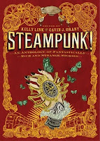 steampunk! an anthology of fantastically rich and strange stories edited by kelly link and gavin j. grant book cover