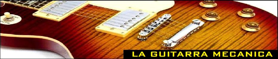 LA GUITARRA MECANICA