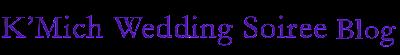 Weddings Soiree Blog by K'Mich
