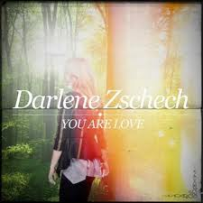 Darlene Zschech - You Are Love