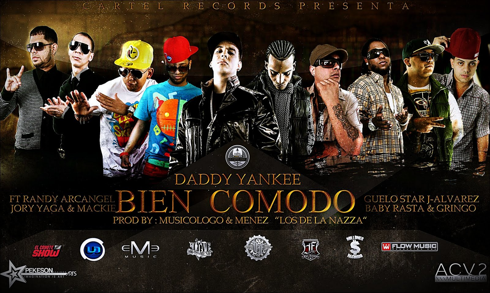 http://1.bp.blogspot.com/-PhK5Q-tH0xY/ThHwiAYcdXI/AAAAAAAAAxg/CFGKAXm89pQ/s1600/Daddy+Yankee+Feat.+Arcangel%252C+J+Alvarez%252C+Randy%252C+Guelo+Star%252C+Yaga+Y+Mackie%252C+Baby+Rasta+Y+Gringo+Y+Jory+%25E2%2580%2593+Bien+Comodo+%2528Prod.+Musicologo+%2526+Menes%2529.jpg
