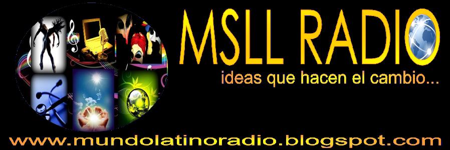 MSLL RADIO: Ecología, Desarrollo, Relajación y Entretenimiento