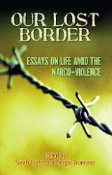 Our Lost Border: Essays of Life amid the Narco-Violence