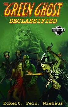 OCT 2016<br><i>The Green Ghost: Declassified</i><br>by Win Scott Eckert, Eric Fein, &amp; David Niehaus