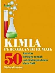 Kimia Percobaan di Rumah: 50 Aktifitas Berbiaya Rendah untuk Memperdalam Kimia SMA