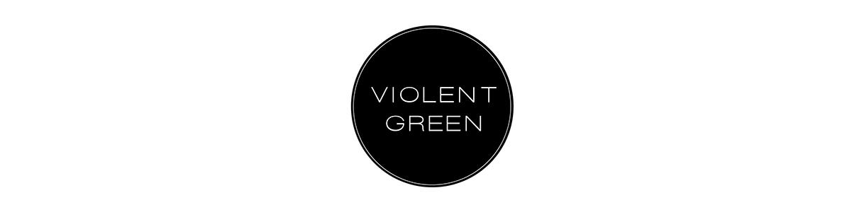 VIOLENT GREEN