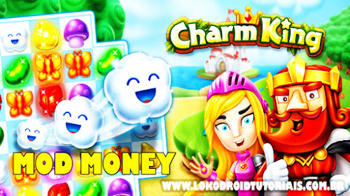 Charm King Mod money- lokodroid