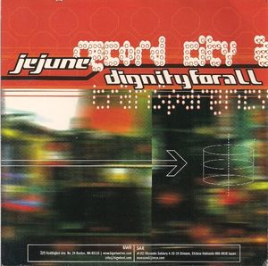 Jejune - Dignity For All - Record City Afterworld - Transparency - Short Distance