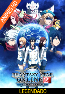 Assistir Phantasy Star Online 2 The Animation Online